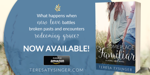 Someplace Familiar by Teresa Tysinger, Now Available!