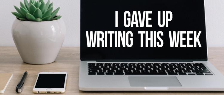gaveupwriting