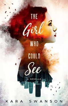 Author Interview: Kara Swanson, author of The Girl Who Could See