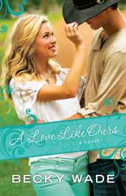 Amanda Everett - A Love Like Ours by Becky Wade