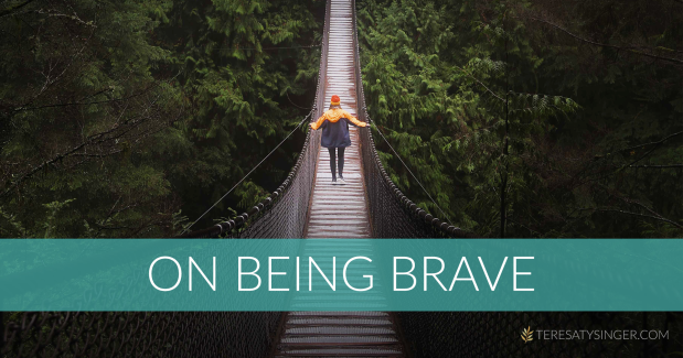 On Being Brave | Teresa Tysinger, Creative & Encourager