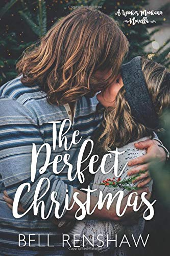 The Perfect Christmas by Bell Renshaw