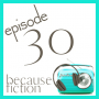 Because Fiction Podcast