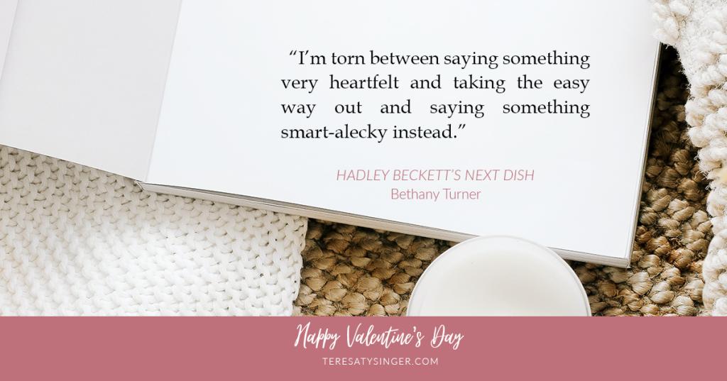 Hadley Beckett's Next Dish Quote for Valentine's Day
